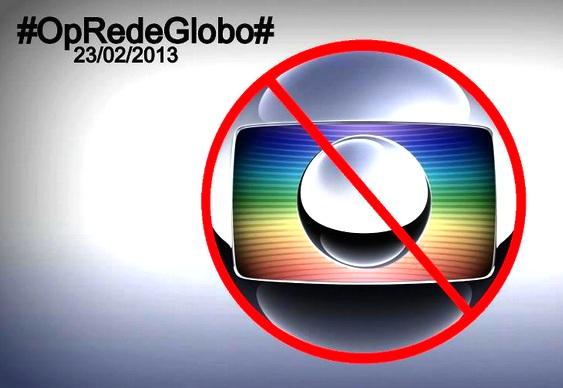 #OpRedeGlobo - 23/02/2013